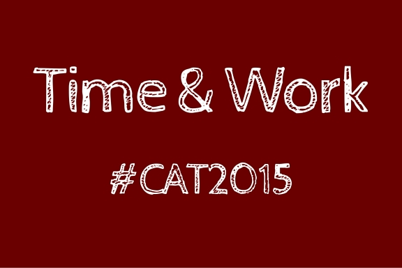 56 days to CAT | Time and Work – Part 1