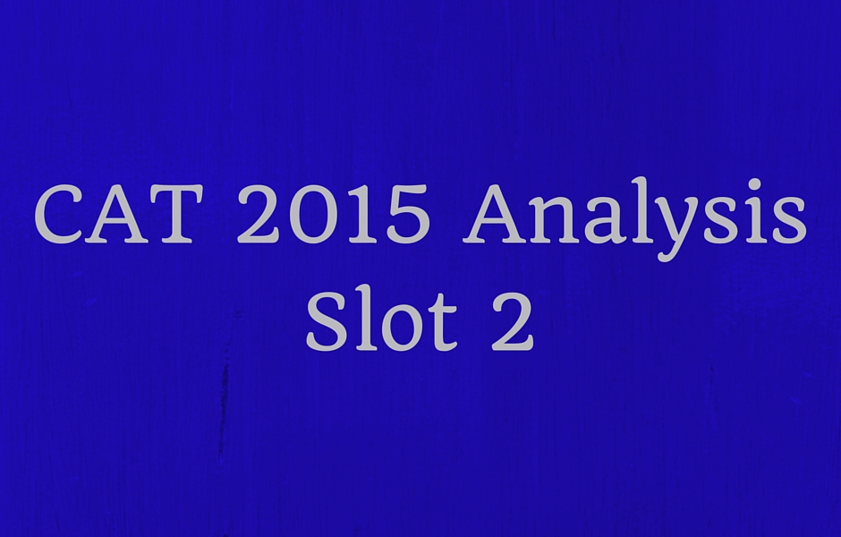 CAT 2015 Analysis - Slot 2