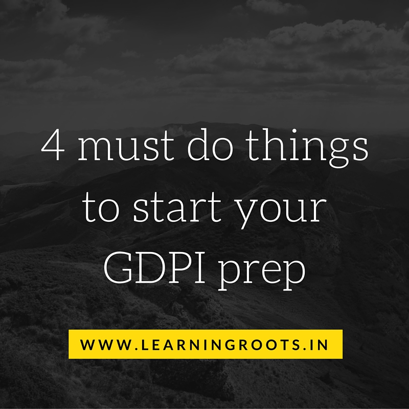 4 must do things to kick start your GDPI prep