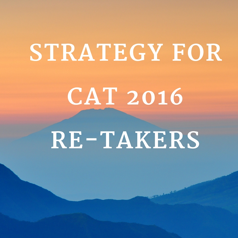 Strategy for cat 2016 re-takers/repeaters